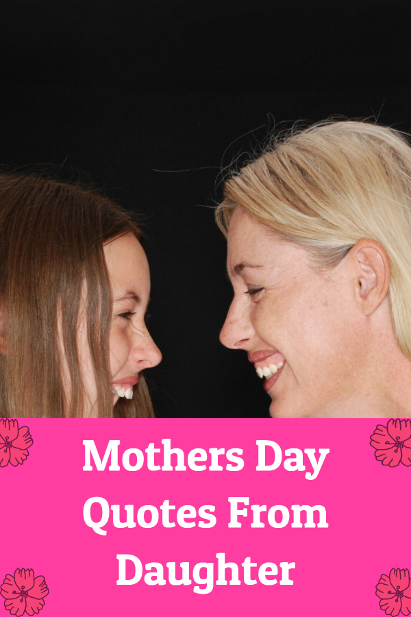 Best Mothers Day Quotes From Daughter