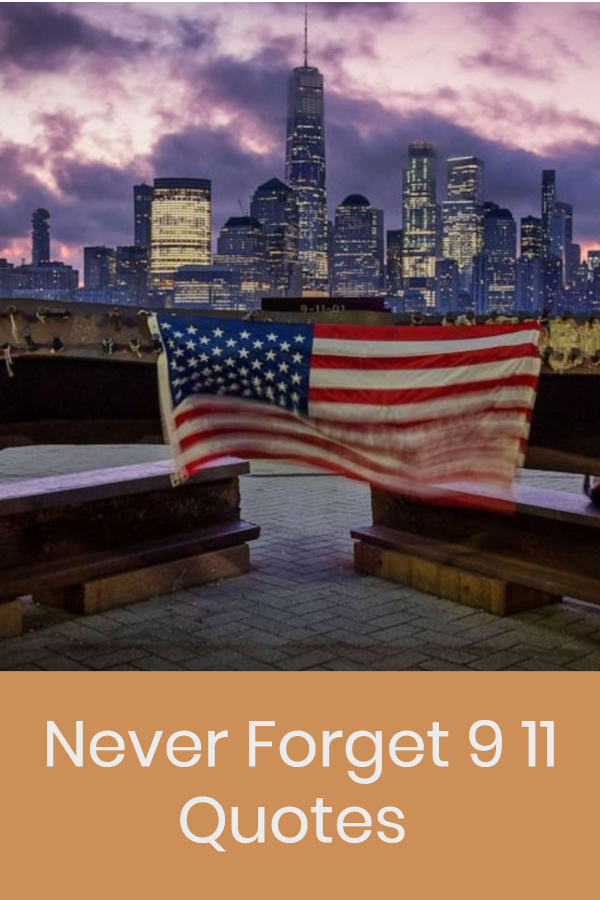 Never Forget 9 11 Quotes