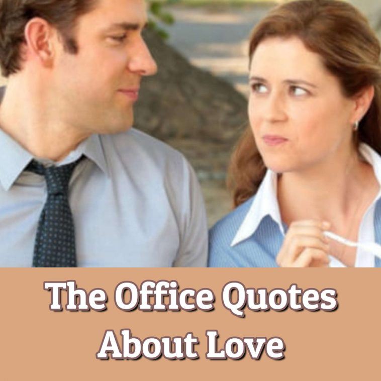 The Office Quotes About Love