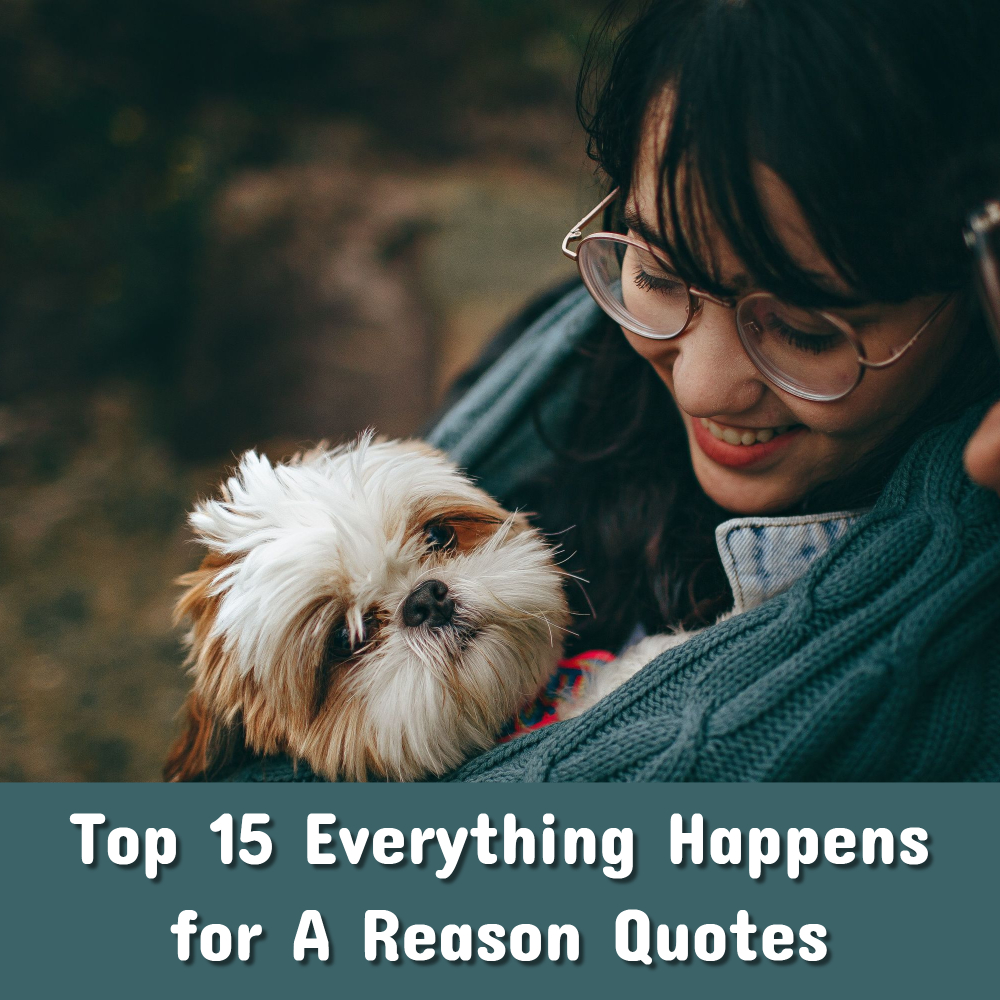 Top 15 Everything Happens for A Reason Quotes