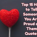 Top 15 How to Tell Someone You Are Proud of Them Quotes