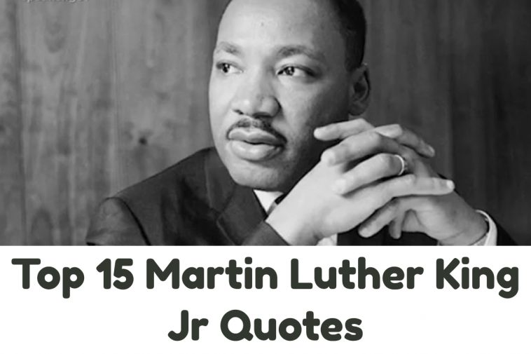 Top 15 Martin Luther King Jr Quotes