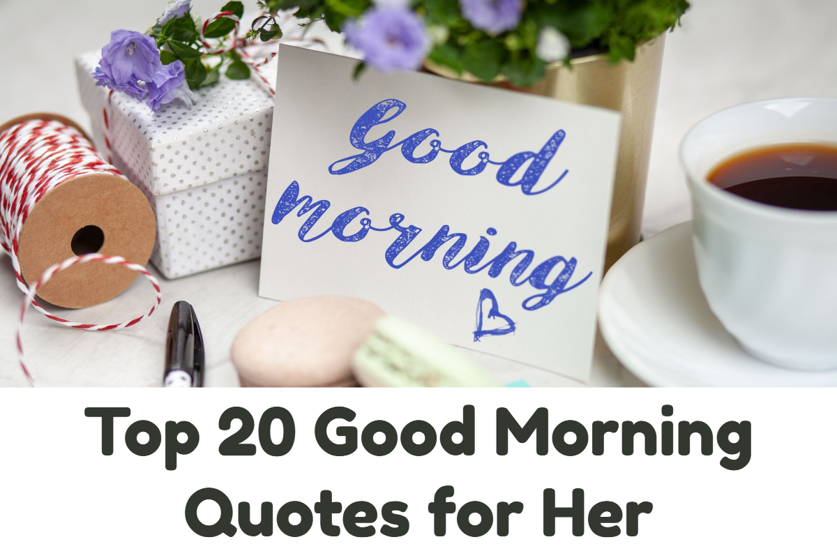 Top 20 Good Morning Quotes for Her