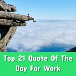 Top 21 Quote Of The Day For Work