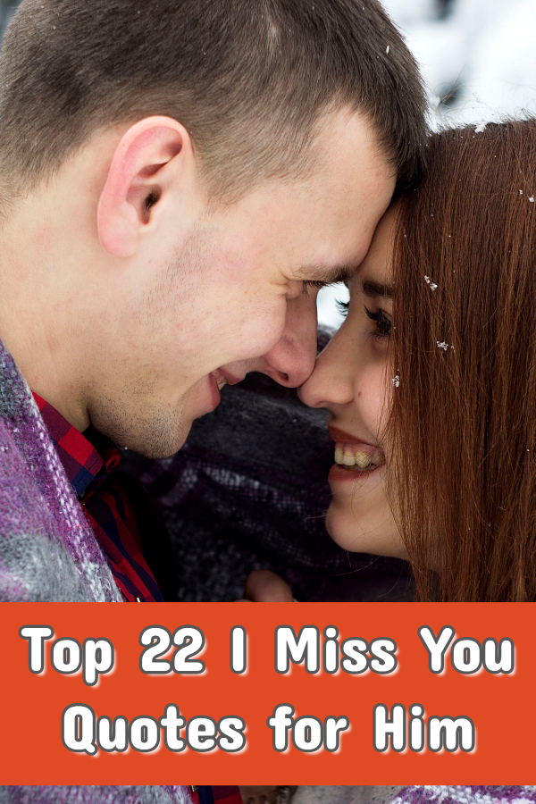 Top 22 I Miss You Quotes for Him