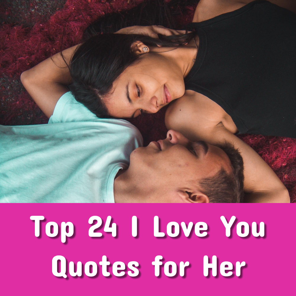 Top 24 I Love You Quotes for Her