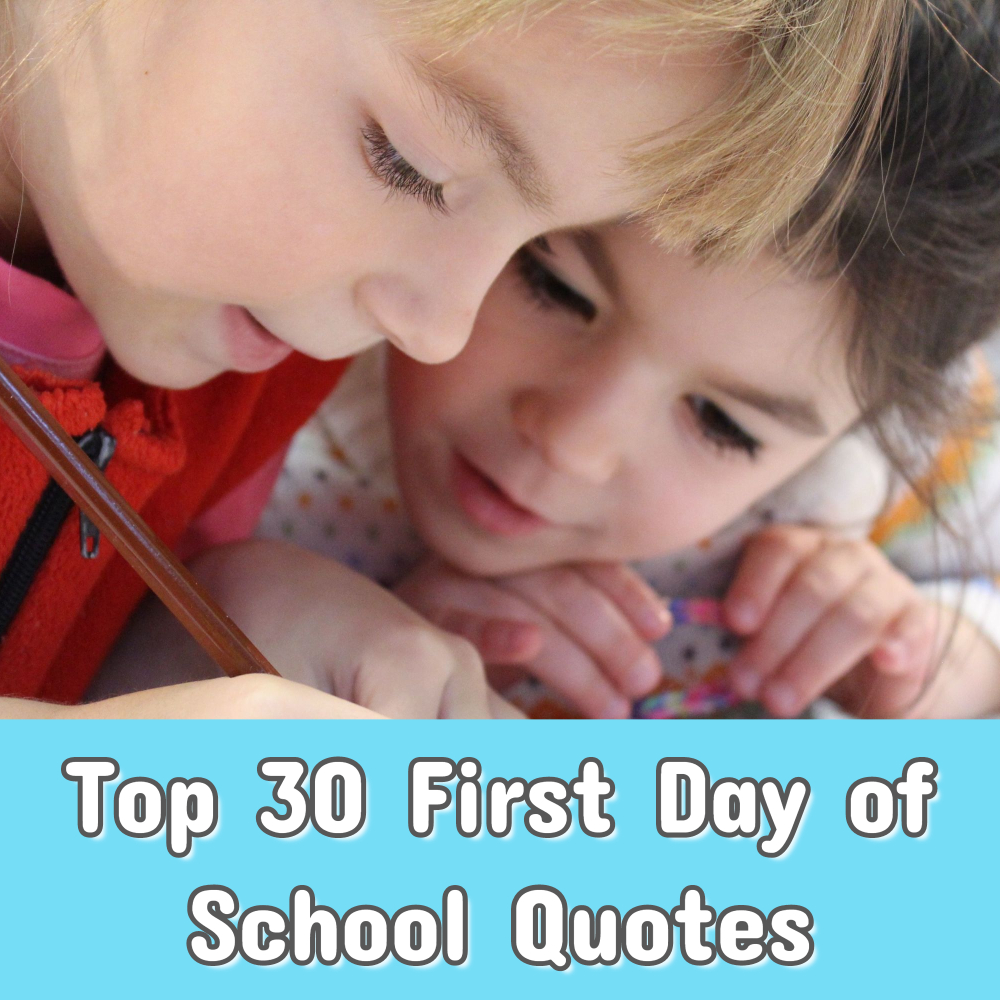 Top 30 First Day of School Quotes